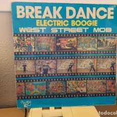 Discos de vinilo: WEST STREET MOB – BREAK DANCE (ELECTRIC BOOGIE). DISCO VINILO. ESTADO VG+/VG.1985. Lote 210131755