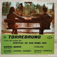 Discos de vinilo: TORREBRUNO CANTA LOS EXITOS DEL FESTIVAL DE SAN REMO 1962 - ADDIO, ADDIO + 3 EP HISPAVOX COMO NUEVO. Lote 210150806
