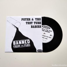 "Discos de vinilo: PETER AND THE TEST TUBE BABIES. BANNED FROM THE PUBS. 7"" 1982. COMO NUEVO. Lote 210168983"