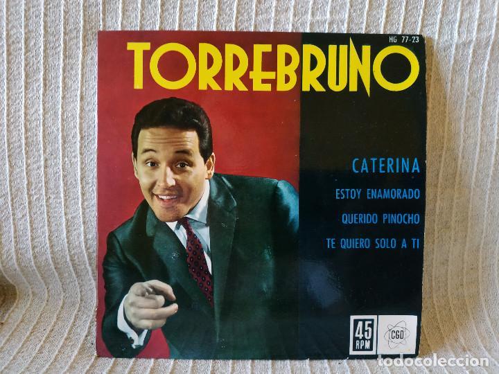 TORREBRUNO -EP HISPAVOX 1962 CATERINA /ESTOY ENAMORADO/ QUERIDO PINOCHO/ TE QUIERO SOLO A TI - NUEVO (Música - Discos de Vinilo - EPs - Canción Francesa e Italiana)
