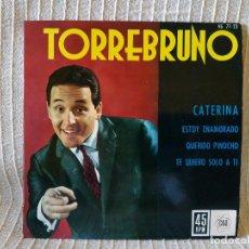 Discos de vinilo: TORREBRUNO -EP HISPAVOX 1962 CATERINA /ESTOY ENAMORADO/ QUERIDO PINOCHO/ TE QUIERO SOLO A TI - NUEVO. Lote 210189092