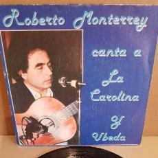 Discos de vinilo: ROBERTO MONTERREY CANTA A LA CAROLINA Y ÚBEDA / EP - DAMITOR-1982 / MBC. ***/*** DIFÍCIL.. Lote 210194412