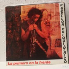 Discos de vinilo: PABELLON PSIQUIATRICO - LA PRIMERA EN LA FRENTE - FONOMUSIC 20.2160 - 1987. Lote 210257252