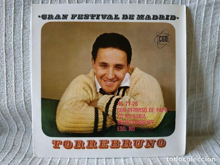 TORREBRUNO - GRAN FESTIVAL DE MADRID - CON PERMISO DE PAPA +3 EP HISPAVOX AÑO 1963 ESTADO COMO NUEVO (Música - Discos de Vinilo - EPs - Otros Festivales de la Canción)