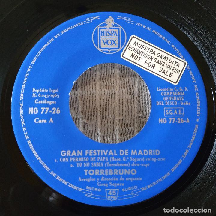 Discos de vinilo: TORREBRUNO - GRAN FESTIVAL DE MADRID - CON PERMISO DE PAPA +3 EP HISPAVOX AÑO 1963 ESTADO COMO NUEVO - Foto 3 - 210263233