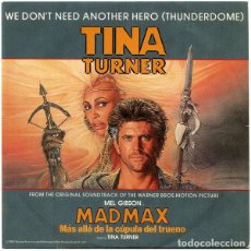 Disques de vinyle: TINA TURNER - WE DON'T NEED ANOTHER HERO (FILM-MADMAX) SINGLE CAPITOL 1985. Lote 210263432