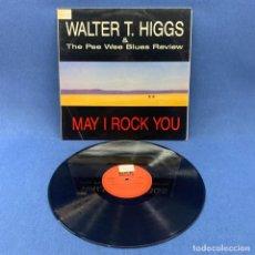 Discos de vinilo: LP WALTER T. HIGGS & THE PEE WEE BLUES REVIEW - MAY I ROCK YOU - ESPAÑA - AÑO 1989. Lote 210278601