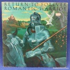 Discos de vinilo: LP RETURN TO FOREVER - ROMANTIC WARRIOR + ENCARTE - HOLANDA - AÑO 1976. Lote 210280950