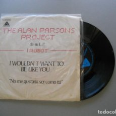 Discos de vinilo: THE ALAN PARSONS PROJECT I WOULDN'T WANT TO BE LIKE YOU NO ME GUSTARÍA SER COMO VG++/VG+ SINGLE1977. Lote 210308887