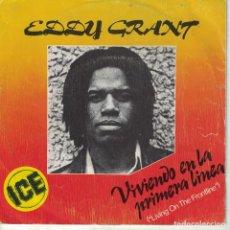 Discos de vinilo: EDDY GRANT - LIVING ON THE FRONTLINE / DANCING IN GUYANA (SINGLE ESPAÑOL, ICE RECORDS 1980). Lote 210336507