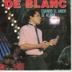 Discos de vinilo: DE BLANC - WHEN THE LOVE RUNS OUT / WAYS OF THE WORLD 8SINGLE ESPAÑOL, AVATAR RECORDS 1983). Lote 210339120