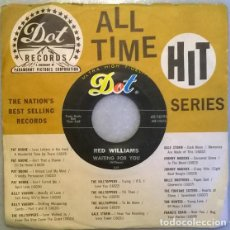 Discos de vinilo: RED WILLIAMS. WALKIN/ WAITING FOR YOU. DOT, USA 1961 SINGLE. Lote 210350301