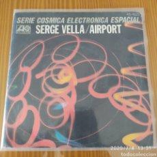 """Discos de vinilo: DISCO DE VINILO (SINGLE) SERGE VELLA """"AIRPORT"""". Lote 210380552"""