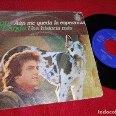 Discos de vinilo: TONY LANDA AUN ME QUEDA LA ESPERANZA/UNA HISTORIA MAS 7'' SINGLE 1974 HISPAVOX LOS MITOS. Lote 210383337