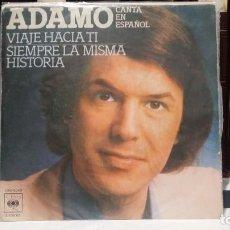 Discos de vinilo: ** ADAMO - SIEMPRE LA MISMA HISTORIA / VIAJE HACIA TI - SG 1977 - ¡RARA EDICIÓN! - LEER DESCRIPCIÓN. Lote 210383403