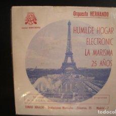 Disques de vinyle: ORQUESTA HERNANDO- HUMILDE HOGAR ELECTRONIC LA MARISMA 25 AÑOS- EP.. Lote 210387060