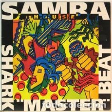 Discos de vinilo: SHARK MASTER BEAT ‎– SAMBA HOUSE - MAXI-SINGLE SPAIN 1992. Lote 210397362