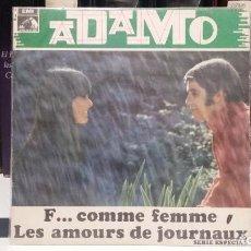 Discos de vinilo: ** ADAMO - F... COMME FEMME / LES AMOURS DE JOURNAUX - SG 1969 - MUESTRA PROMO - LEER DESCRIPCION. Lote 210401300