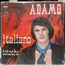 Discos de vinilo: ** ADAMO - ITALIANO / TOTOCHE - SG AÑO 1974 - MADE IN FRANCE - LEER DESCRIPCIÓN. Lote 210402388