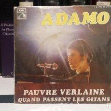 Discos de vinilo: ** ADAMO - PAUVRE VERLAINE / QUAND PASSENT LES GITANS - SG AÑO 1969 - PROMO - LEER DESCRIPCION. Lote 210403396
