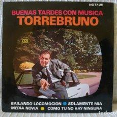 Discos de vinilo: TORREBRUNO - MEDIA NOVIA / COMO TU NO HAY NINGUNA / BAILANDO LOCOMOCION + 1 - EP DE 1963 COMO NUEVO. Lote 210403807