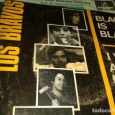 Discos de vinilo: LOS BRAVOS BLACK IS BLACK I WANT A NAME. Lote 210415463