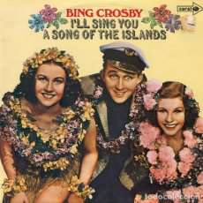 Discos de vinilo: LP BING CROSBY ?– I'LL SING YOU A SONG OF THE ISLANDS - CORAL ?CPS 90 - UK - 1972 (EX/EX) Ç. Lote 210426762