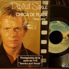 Discos de vinilo: DAVID SOUL - CHICA DE PLATA - SILVER LADY. Lote 210442982