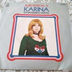 Discos de vinilo: KARINA EUROVISION 71 EN UN NUEVO MUNDO SINGLE. Lote 210443756