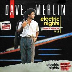 "Discos de vinilo: DAVE MERLIN - ELECTRIC NIGHTS - 12"" MAX MUSIC SPAIN 1986. Lote 210449483"