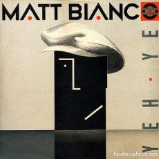 Discos de vinilo: MATT BIANCO, YEH YEH / SMOOTH, MAXI-SINGLE SPAIN 1985. Lote 210451551