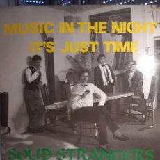 Discos de vinilo: SOLID STRANGERS-MUSIC IN THE NIGHT/IT'S JUST TIME. Lote 210475326