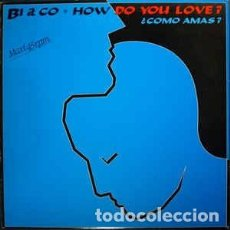 Discos de vinilo: BI & CO, HOW DO YOU LOVE (¿CÓMO AMAS?) MAXI-SINGLE ITALO-DISCO SPAIN 86. Lote 210554758