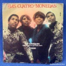 Discos de vinilo: SINGLE LAS CUATRO MONEDAS - LO CONSIGUES / COSAS - ESPAÑA - AÑO 1970. Lote 210559336