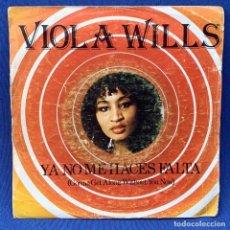 Discos de vinil: SINGLE VIOLA WILLS - YA NO ME HACES FALTA - ESPAÑA - AÑO 1979. Lote 210560727