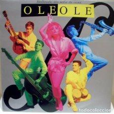 Discos de vinilo: OLE OLE – BAILANDO SIN SALIR DE CASA - SINGLE HISPAVOX SPAIN 1986. Lote 210573892
