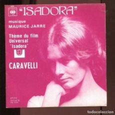 Discos de vinilo: CARAVELLI. MAURICE JARRE, ISADORA. TEMA DEL FILM . CBS FRANCE. SP NUEVO. Lote 210577585