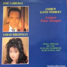 Discos de vinilo: JOSÉ CARRERAS & SARAH BRIGHTMAN – AMIGOS PARA SIEMPRE (FRIENDS FOR LIFE) - MAXI-SINGLE SPAIN 1992. Lote 210593710