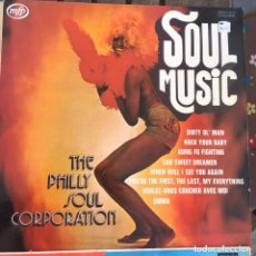 Discos de vinilo: THE PHILLY SOUL CORPORATION SOUL MUSIC LP BUENA CONSERVACION. Lote 210627530