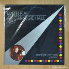 Discos de vinilo: EDITH PIAF - AU CARNEGIE HALL 1957 - LP. Lote 210640446