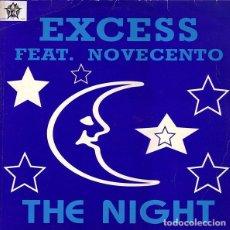 Discos de vinilo: EXCESS FEAT. NOVECENTO - THE NIGHT - MASI-SINGLE SPAIN 1994. Lote 210644793