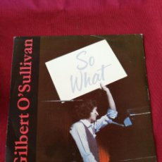 Discos de vinilo: GILBERT O' SULLIVAN. SO WHAT. Lote 210677129