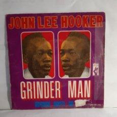 Discos de vinilo: JOHN LEE HOOKER-GRINDER MAN/ PLEASE DON'T GO. Lote 210679272
