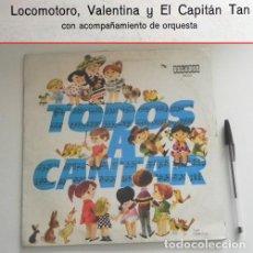 Discos de vinilo: TODOS A CANTAR LOCOMOTORO VALENTINA Y EL CAPITÁN TAN DISCO DE VINILO LP INFANTIL CHIRIPITIFLÁUTICOS. Lote 210681755