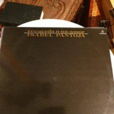 Discos de vinilo: ISABEL PANTOJA RECUERDO DE UN AMOR 1984 EN TU CAPOTE DE SEDA. Lote 210702494