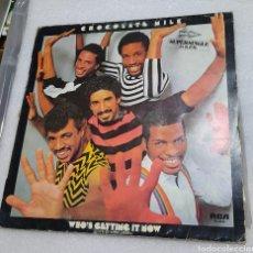 Discos de vinilo: CHOCOLATE MILK - WHO'S GETTING IT NOW ( QUIEN LO TIENE AHORA ). Lote 210713294
