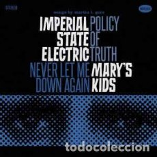 Discos de vinilo: IMPERIAL STATE ELECTRIC / MARY'S KIDS ?– POLICY OF TRUTH / NEVER LET ME DOWN AGAIN. Lote 210714040