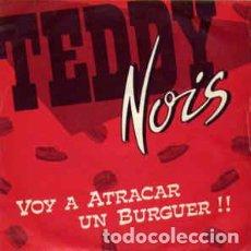 Discos de vinilo: TEDDY NOIS ?– VOY A ATRACAR UN BURGUER!!. Lote 210718331
