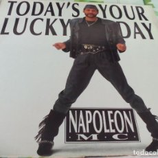 Discos de vinilo: MX. NAPOLEON M C - TODAYS YOUR LUCKY DAY. Lote 210724726