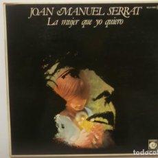 Discos de vinilo: JOAN MANUEL SERRAT-LA MUJER QUE YO QUIERO-PORTADA ABIERTA-ORIGINAL AÑO 1977. Lote 210731981